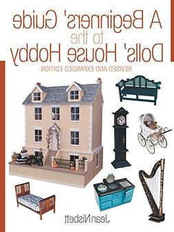 A Beginners' Guide to the Dolls' House Hobby: Revised and Ex